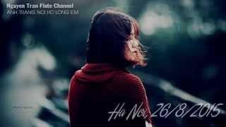 ÁNH TRĂNG NÓI HỘ LÒNG EM - Flute Cover