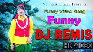 Funny Garhwali Dj Remix Non Stop Garhwali Funny Song Np Films Official