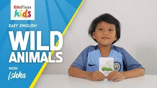 Wild Animals | Hewan Buas | Easy English | English for Kids
