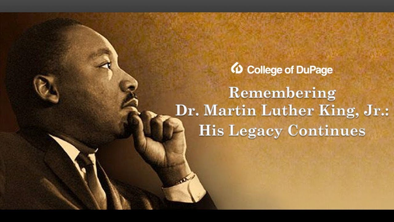 Remembering Dr King >> College Of Dupage Presents Remembering Dr Martin Luther King Jr