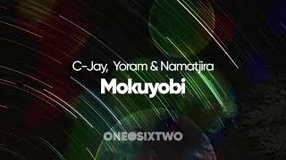 C-Jay, Yoram & Namatjira - Mokuyobi (Original Mix)