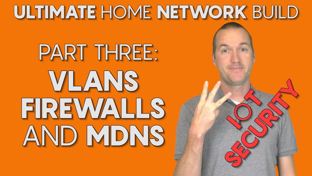 Setup IoT VLANs and Firewall Rules with UniFi  ULTIMATE (Smart) Home  Network Part Three