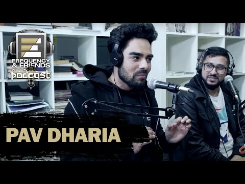 Frequency & Friends Podcast | Season 2 | Episode 1 | Pav Dharia