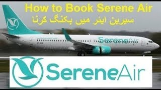 How To Book Serene Air Ticket Online 2020
