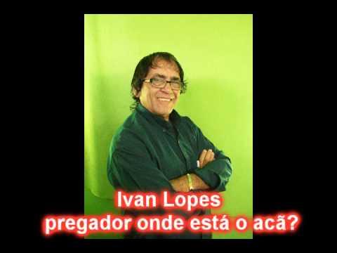 SE O ACÃ ESTIVER EM VOCE, MATE-O. Ivan Lopes pregador
