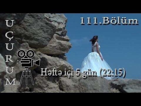 Uçurum (111-ci Bölüm) - TAM HİSSƏ