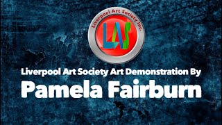 Liverpool Art Society Demonstration by Pamela Fairburn