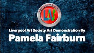 Liverpool Art Society Demonstration by Pamela Fairburn