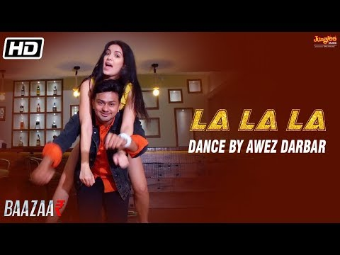 La La La | Dance Video | Neha Kakkar | Bilal Saeed | Baazaar | Awez Darbar | Natasa Stankovic Mp3