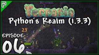 Terraria 1.3.3 Let's Play | Biggest Corruption Ever! | Python's Realm [Episode 6]