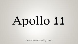 How To Pronounce Apollo 11