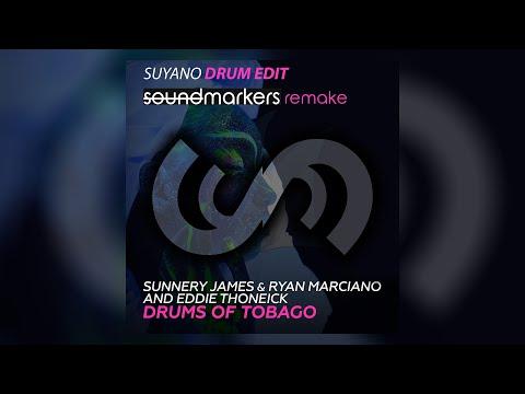 Sunnery James & Ryan Marciano & Eddie Thoneick - Drums Of Tobago (Suyano Edit) (soundmarkers Remake)