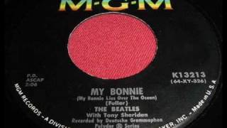 My Bonnie by The Beatles(with Tony Sheridan) on MONO 1964 MGM 45.