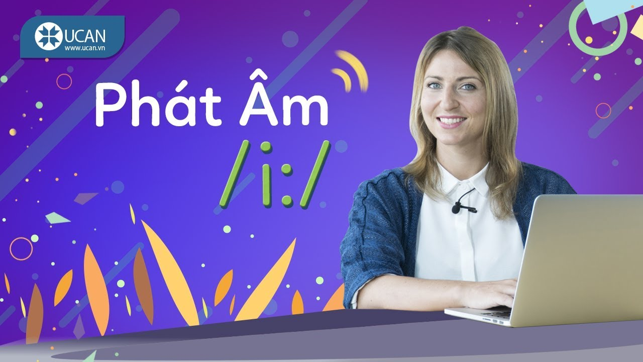 7 PHÚT HỌC PHÁT ÂM TIẾNG ANH CHUẨN TÂY | Bài 2: Âm /i:/ [Ucan English Pronounciation]