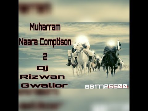 Muharram Naara 2 ( Fadu Comptison Muslim Diologe Mix ) Dj Rizwan Mixing Gwalior 8817725500