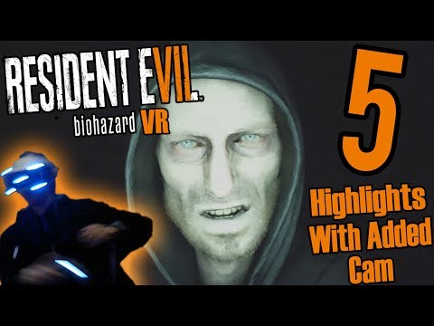 Resident EVIL 7 VR #5  Highlights with added Camera