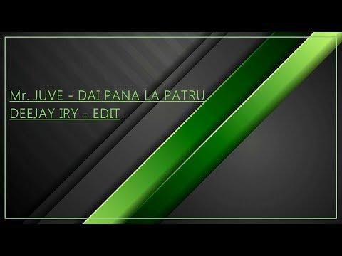 Mr. JUVE - Dai pana la patru (Deejay Iry Edit)