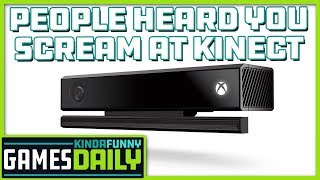 People Heard You Scream at Kinect - Kinda Funny Games Daily 08.22.19