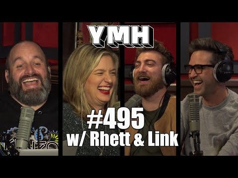 Your Mom's House Podcast - Ep. 495 w/ Rhett & Link