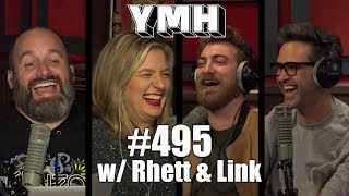 Your Mom's House Podcast - Ep. 495 w/ Rhett & Link