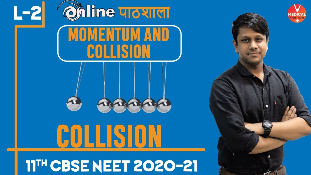Neet Physics Momentum And Collisions Collisions By Gaurav