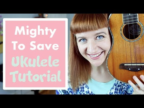 Mighty To Save - Hillsong (EASY UKULELE TUTORIAL)