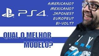 PS4 - Existe Diferença de Modelos? Mexicano, Japones, Americano, Europeu!!!