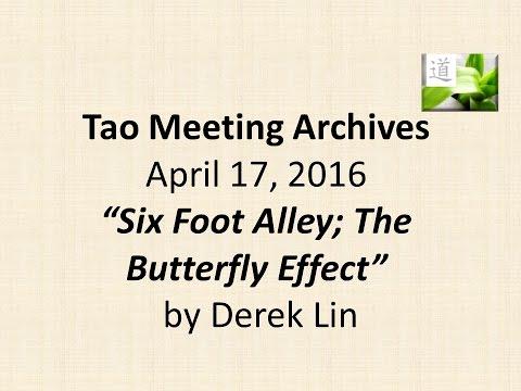 2016-04-17 - Derek Lin - Six Foot Alley; The Butterfly Effect