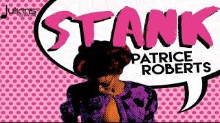 "Patrice Roberts - Stank ""2017 Soca"" (Trinidad)"