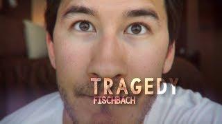 Tragedy [Mark Fischbach]