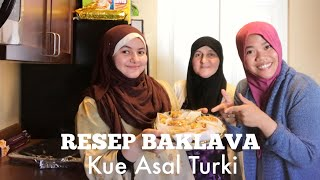 RESEP BAKLAVA (KUE ASAL TURKI) BERSAMA BADRIYAH DAN IBUNDA | HIDUP DI AMERIKA