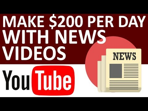 How To Make $200 Per Day With YouTube By Creating Simple News Videos