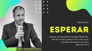 ESPERAR | Rev. Vagner Paiva