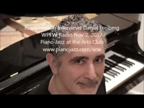 Rusty Hassan interviews Daniel Freiberg: Piano Jazz at the Arts Club