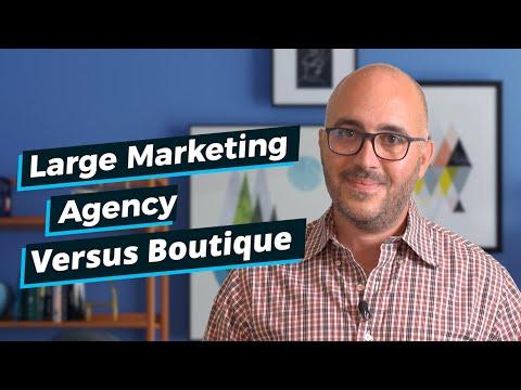 Large Marketing Agency Versus Boutique