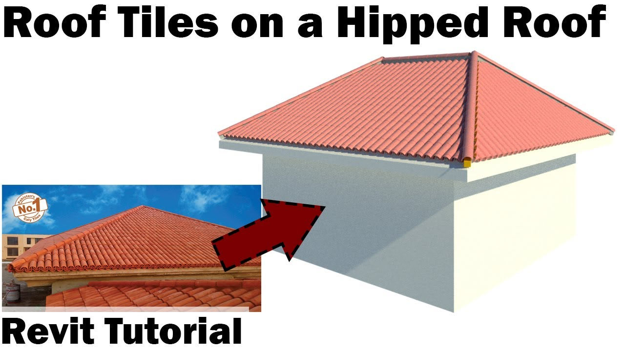 Revit Tutorial Roof Tiles On A Hipped Roof Youtube