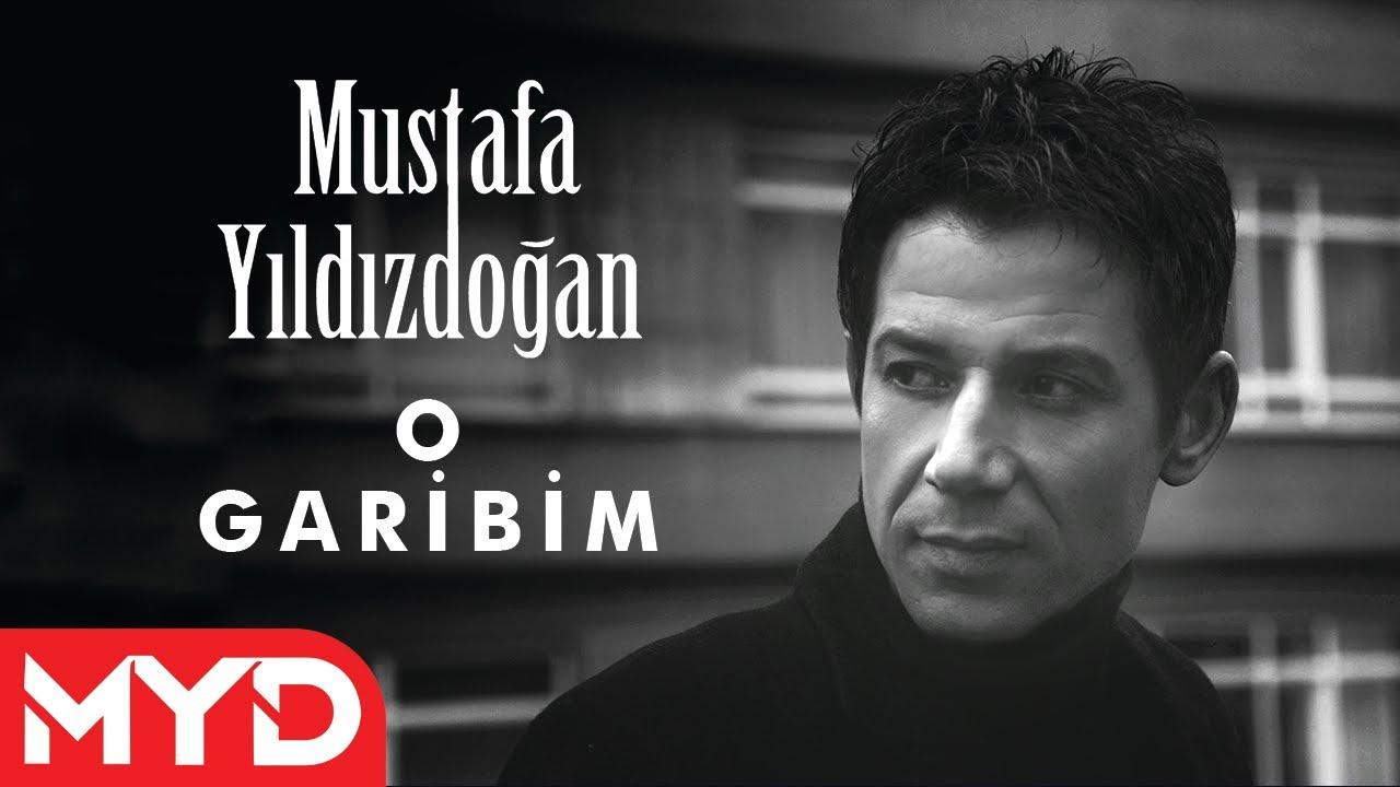 O Garibim - Mustafa Yıldızdoğan