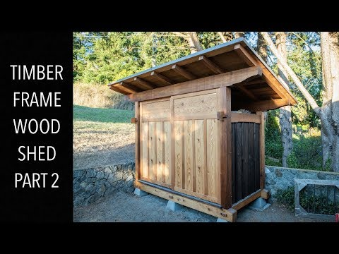 TIMBER FRAME WOOD SHED PART 2!!!