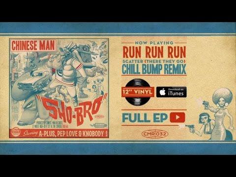 Chinese Man - Run Run Run - Chill Bump Remix