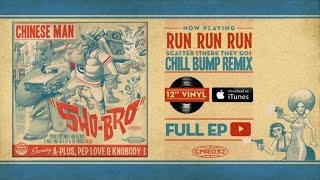 Chinese Man - Run Run Run - Chill Bump Remix