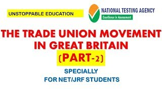 The trade union movement in great britain (part-2) | unions/labour laws/hrm/ir net/jrf