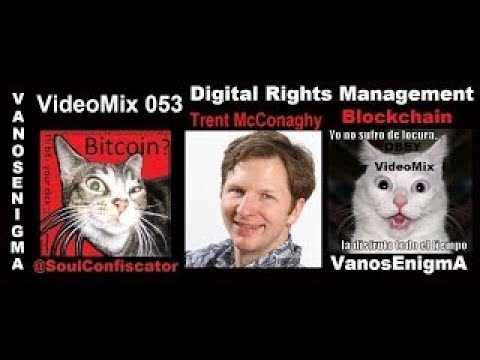 VideoMix 053 Digital Rights Management Ascribe Blockchain Bitcoin Copyright Intellectual P