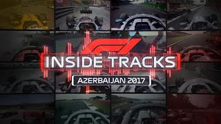 INSIDE TRACKS: 2017 Azerbaijan Grand Prix