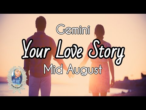 GEMINI ❤️Your Love Story❤️ Mid August 2020