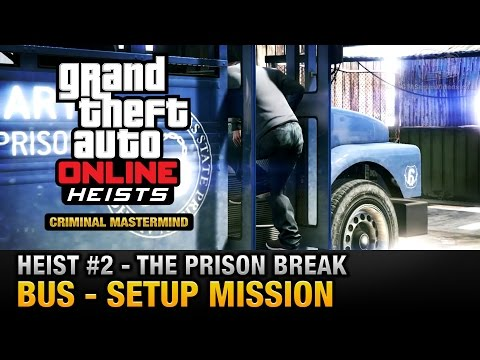 GTA Online Heist #2 - The Prison Break - Bus (Criminal Mastermind)