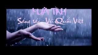 MƯA TÌNH - Sáng tác : Vũ Quốc Việt