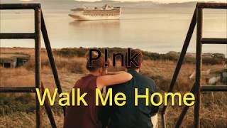 P!nk - Walk Me Home (Subtitulada en Español) Video