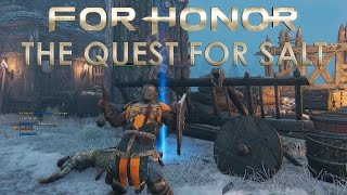 For Honor: The Quest For Salt - Episode 2