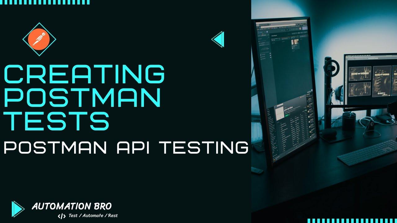 Creating Postman Tests   Postman API Testing