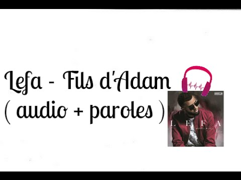 Lefa - Fils d'Adam ( audio + paroles )